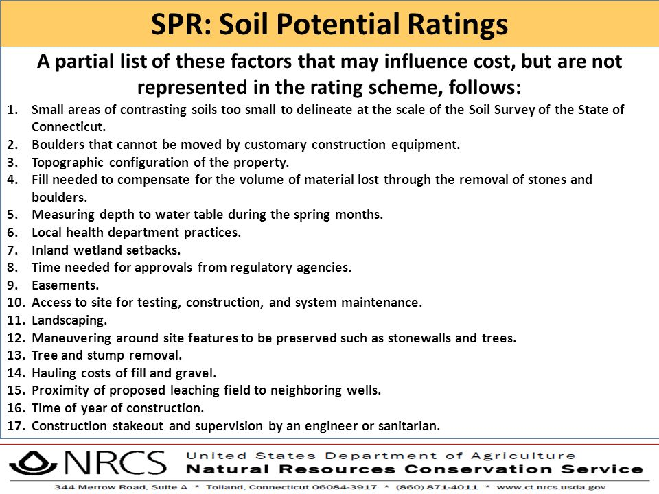 A partial list of these factors that may influence cost, but are not represented in the rating scheme, follows: 1.Small areas of contrasting soils too