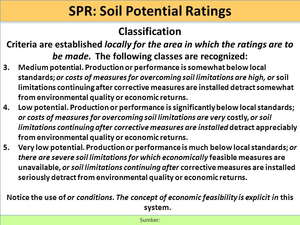 SPR adalah kelas-kelas yg mneytaakan kualitas relatiuf suatu tanah untuk penggunaan tertentu dibandingkan dnegan tanah-tanah lain di suatu lokasi (mis.