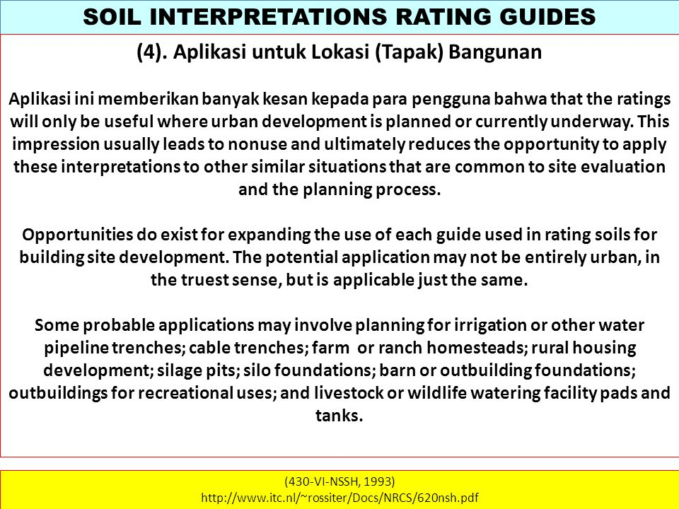 SOIL INTERPRETATIONS RATING GUIDES (430-VI-NSSH, 1993) http://www.itc.nl/~rossiter/Docs/NRCS/620nsh.pdf (4). Aplikasi untuk Lokasi (Tapak) Bangunan Ap