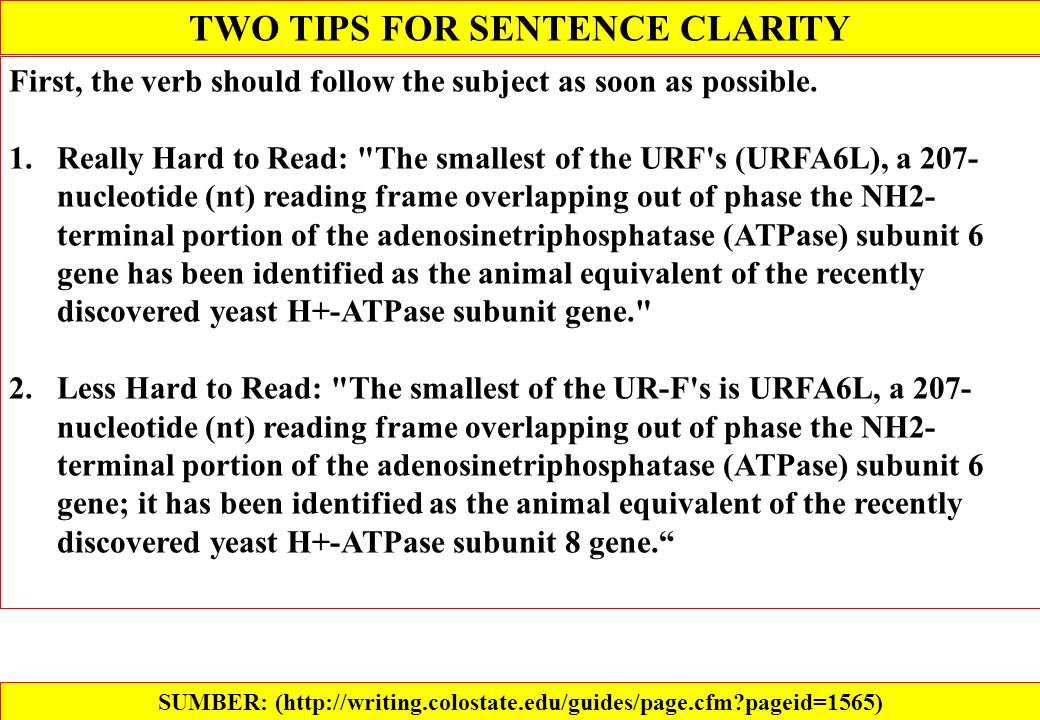 TWO TIPS FOR SENTENCE CLARITY First, the verb should follow the subject as soon as possible.