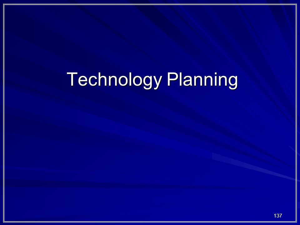 137 Technology Planning