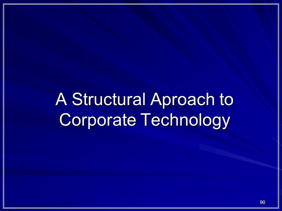 90 A Structural Aproach to Corporate Technology