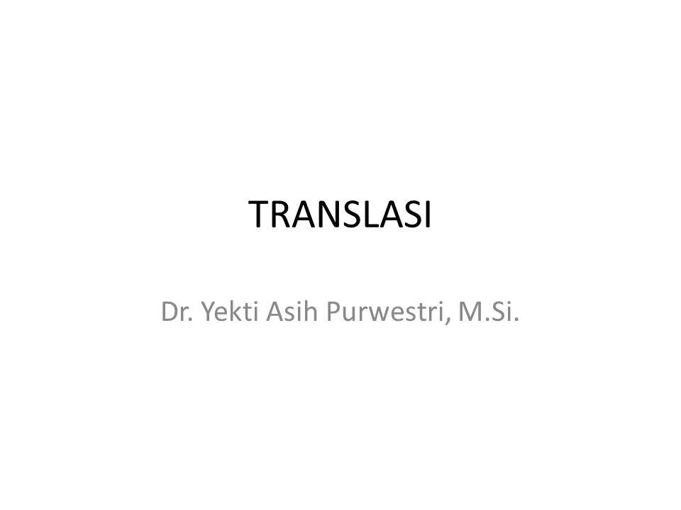 TRANSLASI Dr. Yekti Asih Purwestri, M.Si.