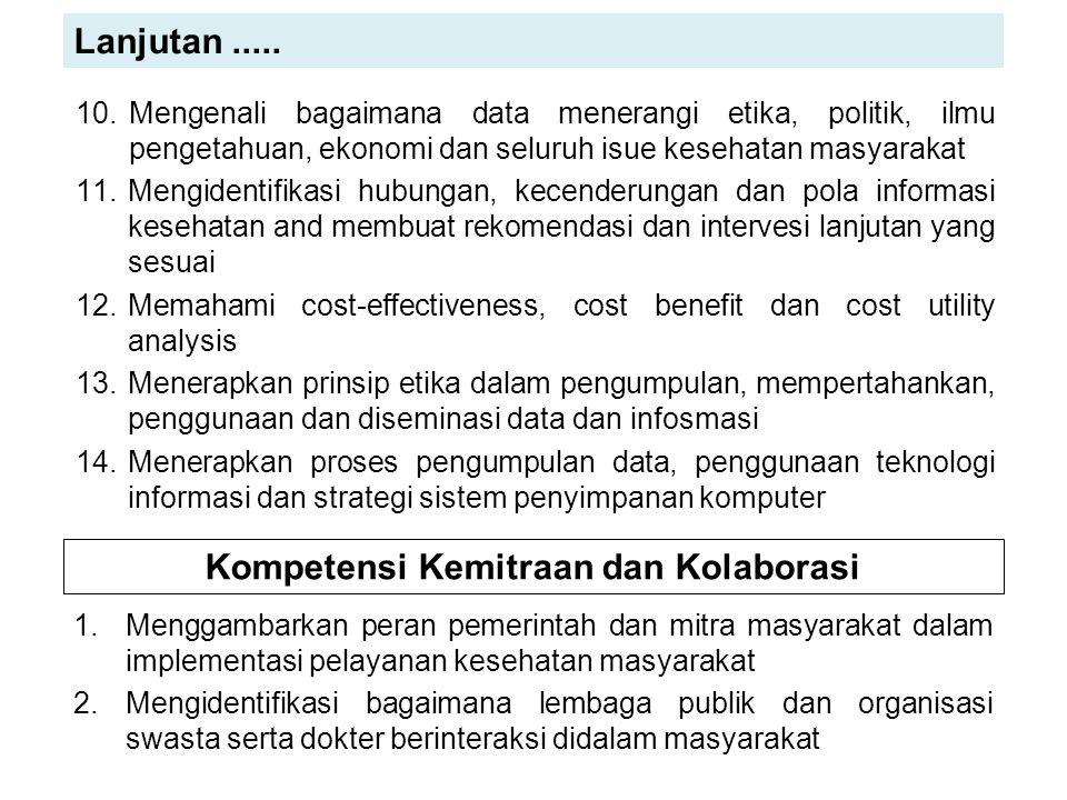 10.Mengenali bagaimana data menerangi etika, politik, ilmu pengetahuan, ekonomi dan seluruh isue kesehatan masyarakat 11.Mengidentifikasi hubungan, ke