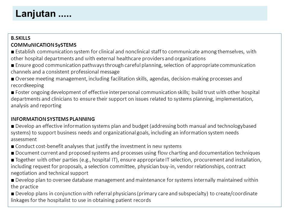 Lanjutan..... B.SKILLS COMMuNICATION SySTEMS ■ Establish communication system for clinical and nonclinical staff to communicate among themselves, with