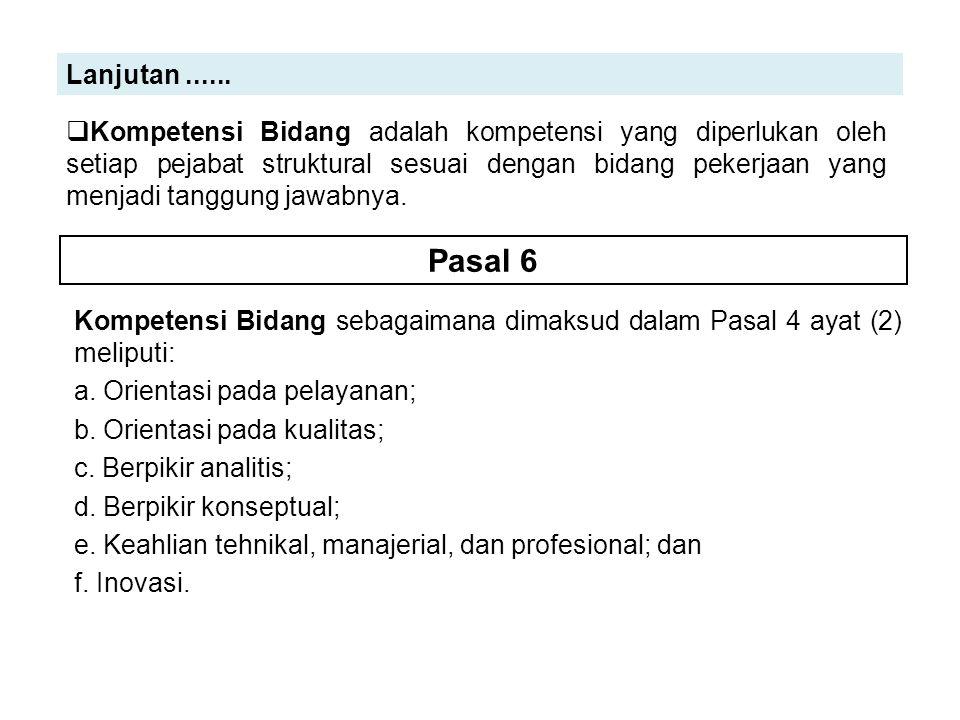 Lanjutan......Pasal 7 Kompetensi Khusus sebagaimana dimaksud dalam Pasal 4 ayat (3) meliputi: a.
