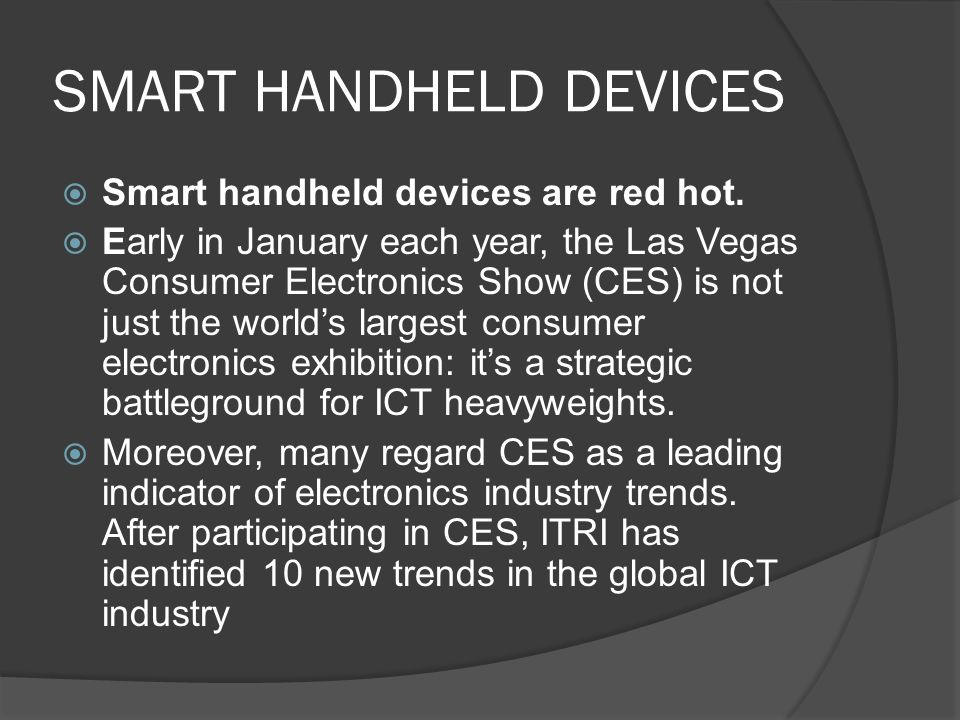 ULTRA HIGH DEFINITION  LCD TV Evolves to UHD  Jim Chung, Deputy General Director of ITRI's IEK, pointed out that of the observed new trends, five are related to components, four are consumer electronics products and one belongs to the infrastructure segment.