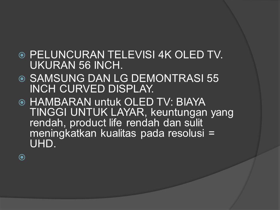  PELUNCURAN TELEVISI 4K OLED TV. UKURAN 56 INCH.