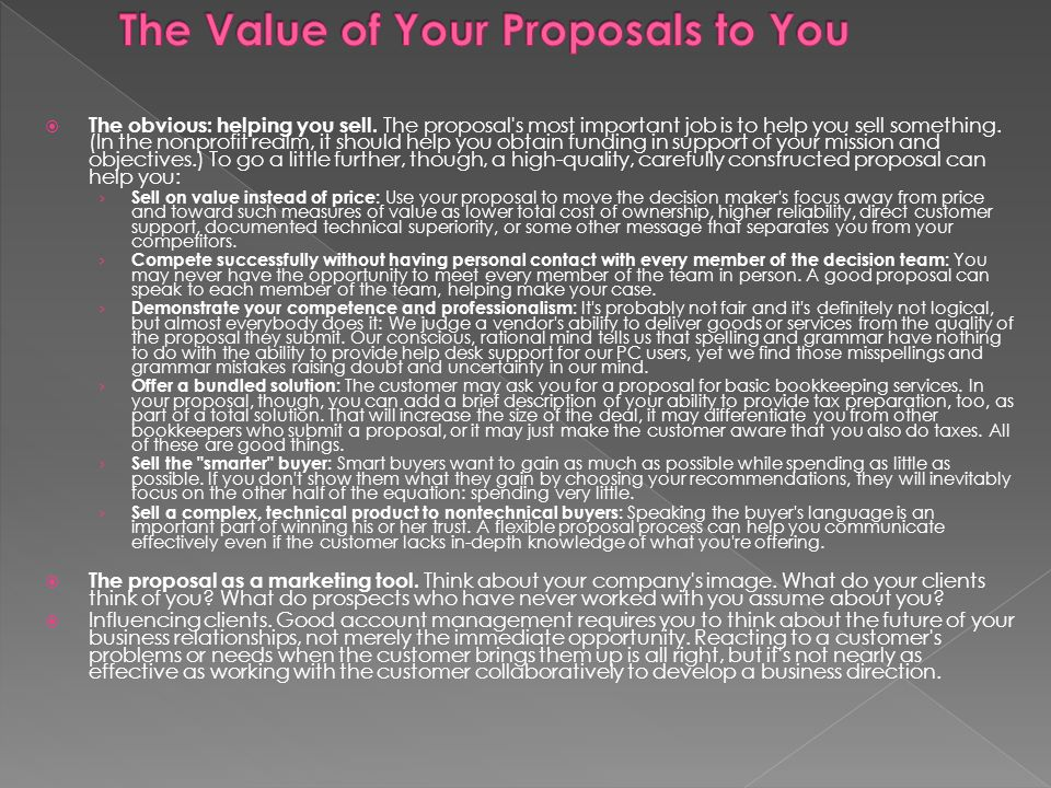  The obvious: helping you sell. The proposal s most important job is to help you sell something.