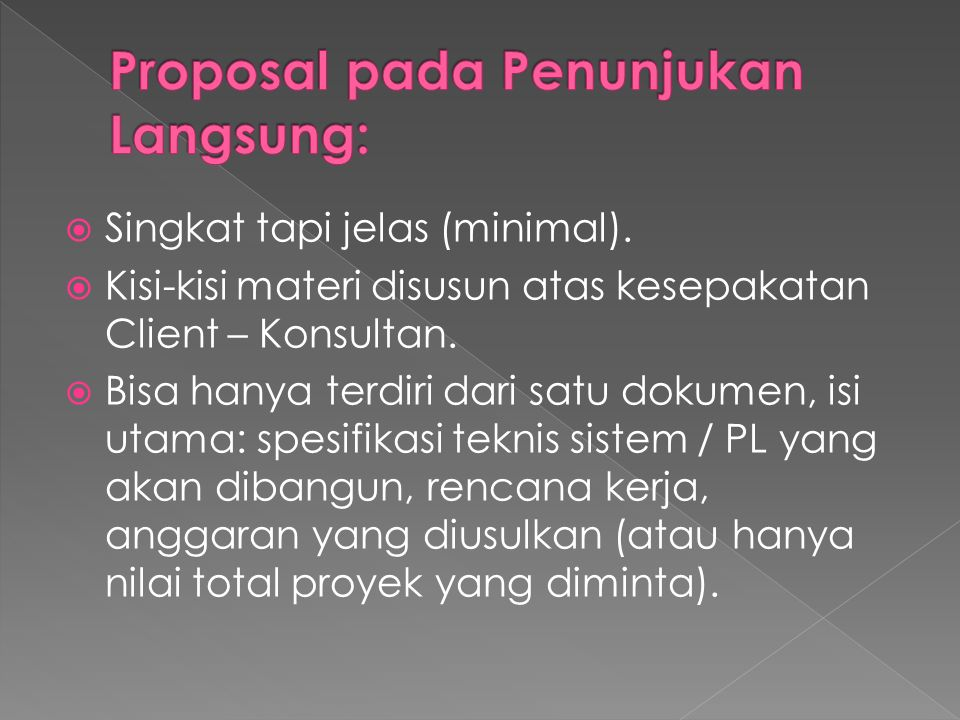  Singkat tapi jelas (minimal).  Kisi-kisi materi disusun atas kesepakatan Client – Konsultan.  Bisa hanya terdiri dari satu dokumen, isi utama: spe