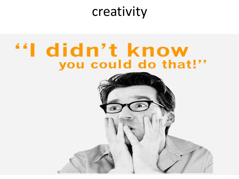 creativity invent experiment think out of the box take chances break the rules make mistakes and have fun…