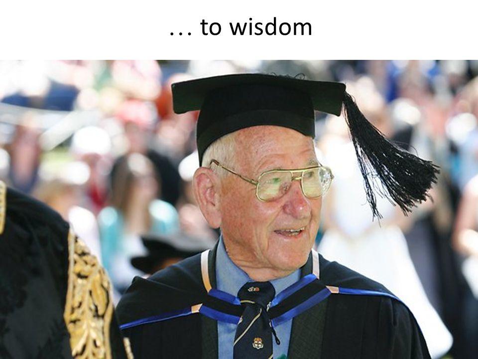 … to wisdom