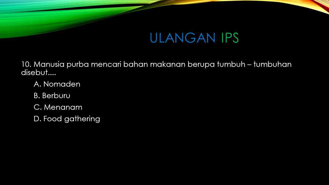 ULANGAN IPS 9.