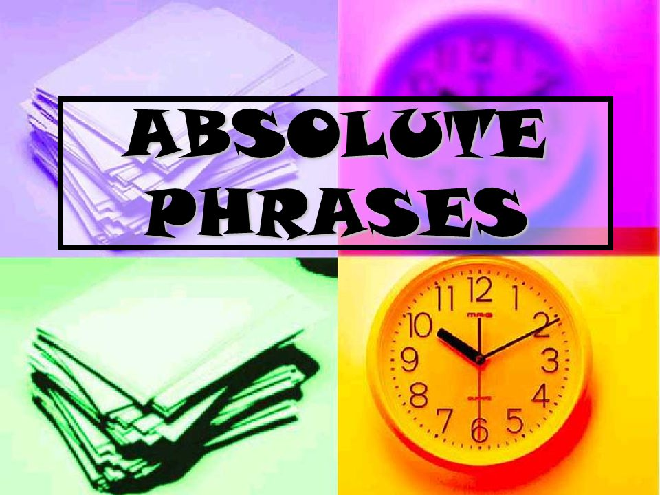 What is an absolute phrase.