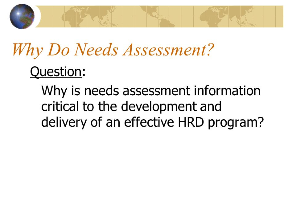 Why Do Needs Assessment.
