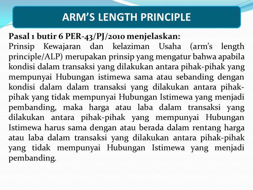 ARM'S LENGTH PRINCIPLE Pasal 1 butir 6 PER-43/PJ/2010 menjelaskan: Prinsip Kewajaran dan kelaziman Usaha (arm's length principle/ALP) merupakan prinsi