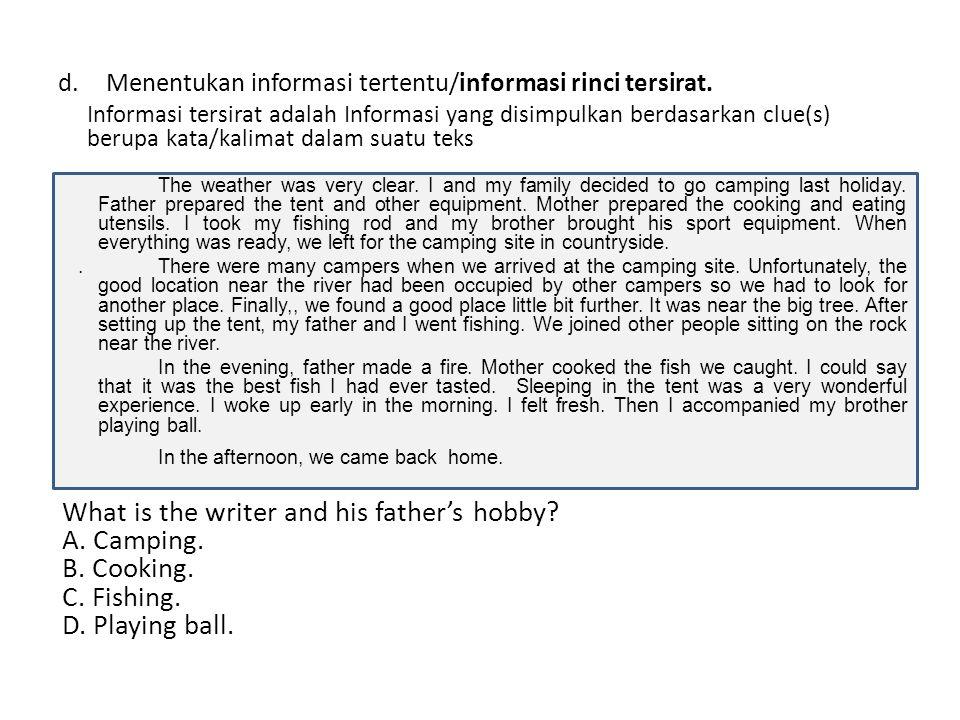 d.Menentukan informasi tertentu/informasi rinci tersirat. Informasi tersirat adalah Informasi yang disimpulkan berdasarkan clue(s) berupa kata/kalimat