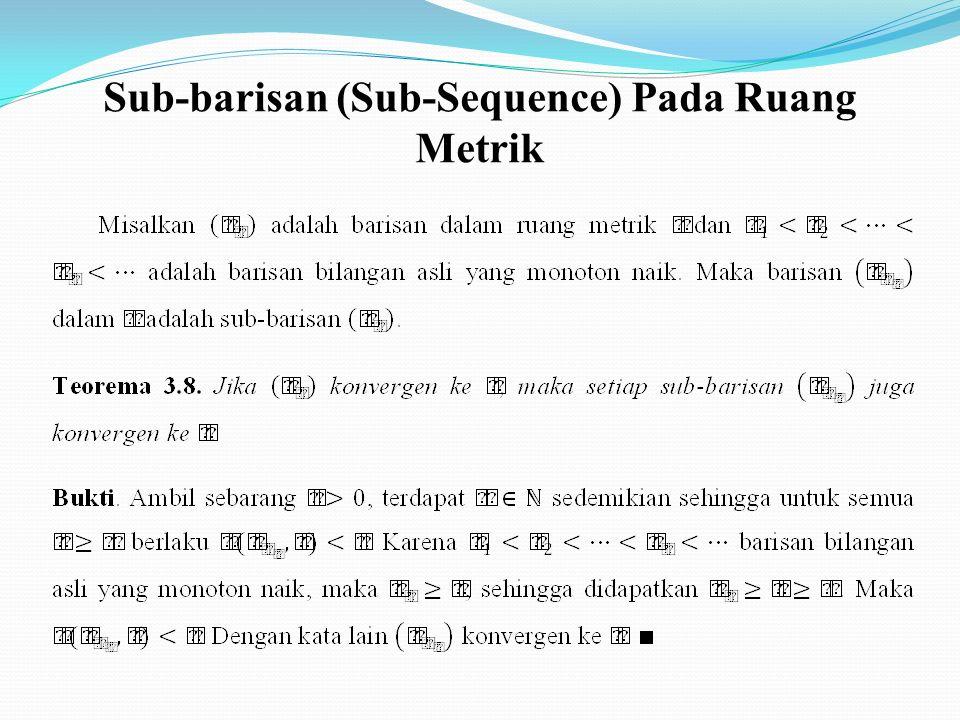 Sub-barisan (Sub-Sequence) Pada Ruang Metrik