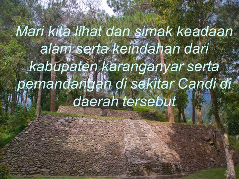 Candi Kethek Candi Kethek adalah sebuah situs bekas bangunan candi dengan empat teras bertingkat yang menghadap ke arah barat.