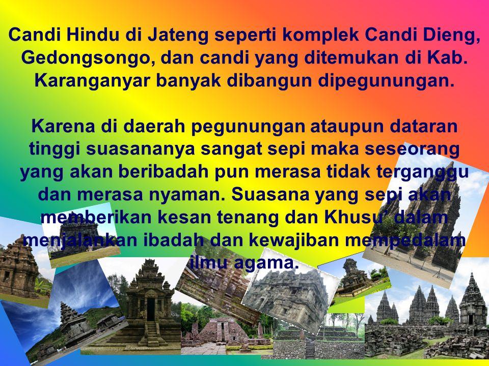Pengaruh agama Hindu di Kabupaten Karanganyar pada masa lalu dengan ditemukan candi candi tersebut : Adanya penemuan Candi Candi tersebut meninggalkan sejarah keagamaan ajaran ajaran Hindu.