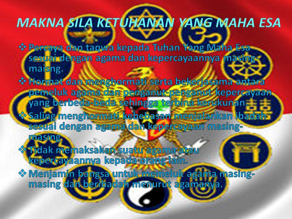 Menunjukkan bahwa Tuhan adalah sebab pertama dari segala sesuatu bergantung kepada-Nya YangMaha Esa, maka Bangsa Indonesia akan mengembangkan tolerans