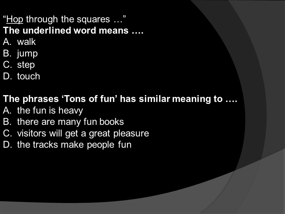 Hop through the squares … The underlined word means ….