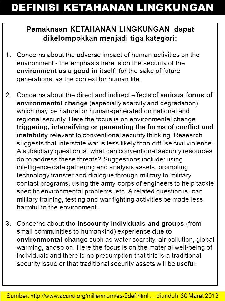 KAJIAN KETAHANAN LINGKUNGAN TEMUAN-TEMUAN PENTING: 1.Environmental security is an increasing issue in world affairs.