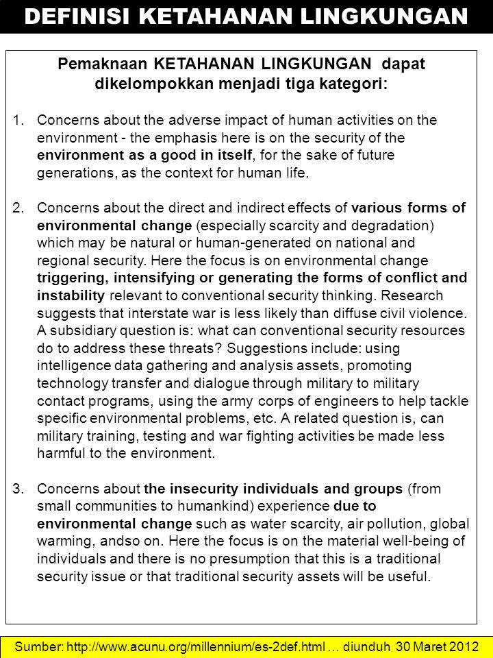 Pemaknaan KETAHANAN LINGKUNGAN dapat dikelompokkan menjadi tiga kategori: 1.Concerns about the adverse impact of human activities on the environment -