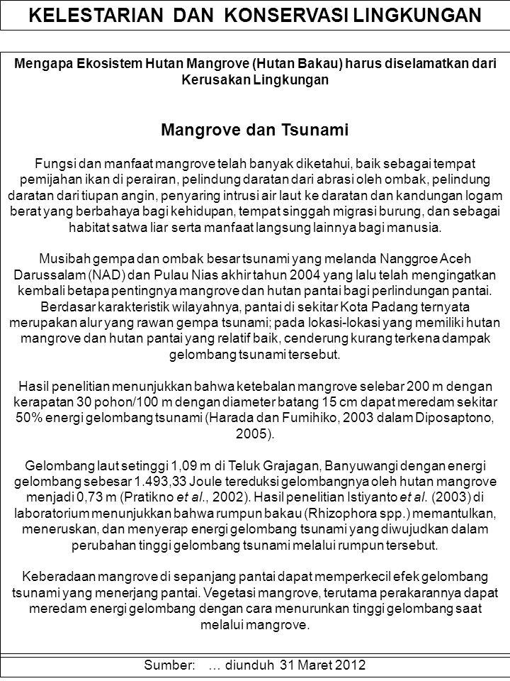 Mengapa Ekosistem Hutan Mangrove (Hutan Bakau) harus diselamatkan dari Kerusakan Lingkungan Mangrove dan Tsunami Fungsi dan manfaat mangrove telah ban