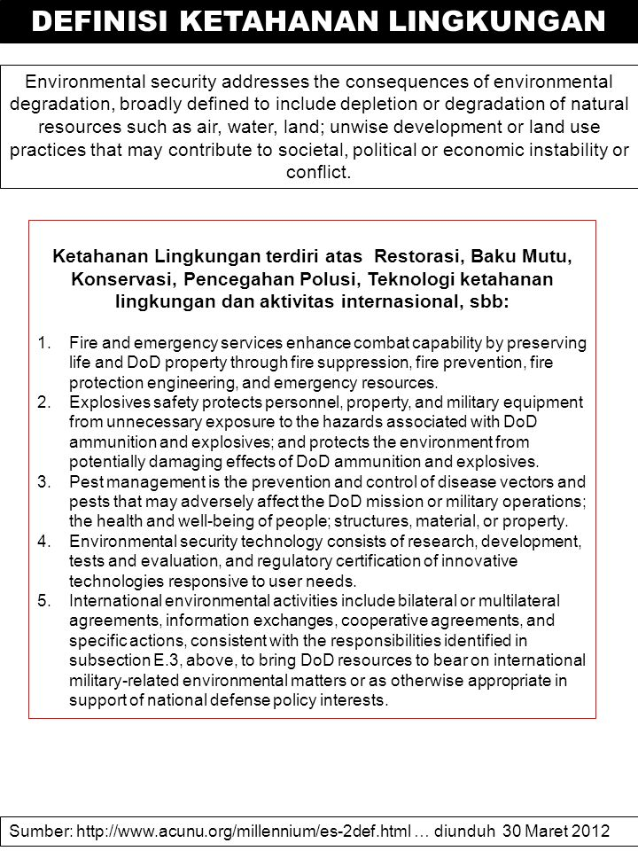 KALAU SUMBERDAYA BERLIMPAH The basic framework for understanding the relationship between environment and security is the Millennium Ecosystem Assessment which looks at all the functions of ecosystems and the services they deliver to people and nature.