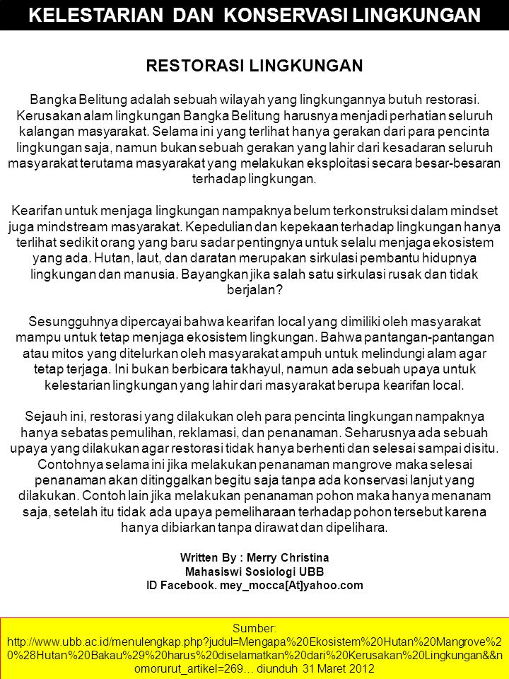 RESTORASI LINGKUNGAN Bangka Belitung adalah sebuah wilayah yang lingkungannya butuh restorasi. Kerusakan alam lingkungan Bangka Belitung harusnya menj