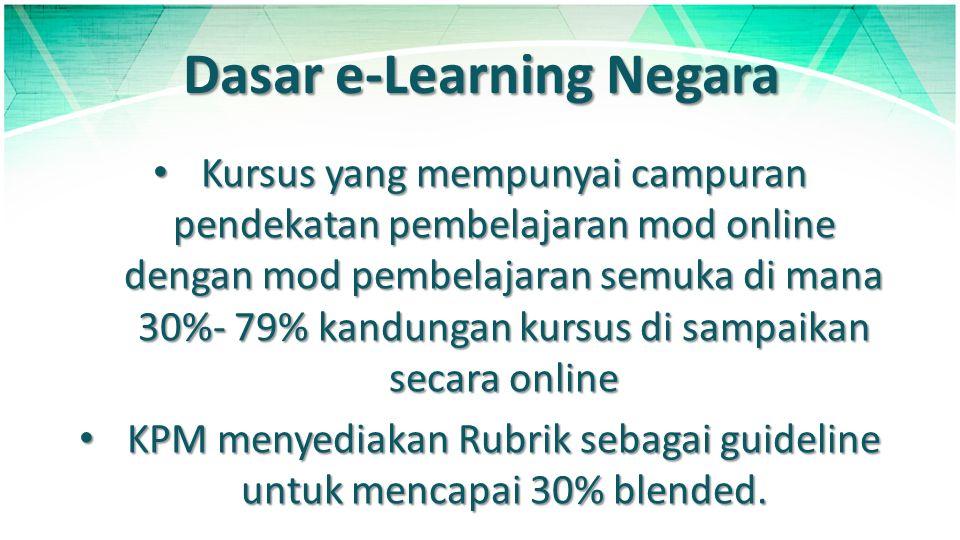 Dasar e-Learning Negara Kursus yang mempunyai campuran pendekatan pembelajaran mod online dengan mod pembelajaran semuka di mana 30%- 79% kandungan ku
