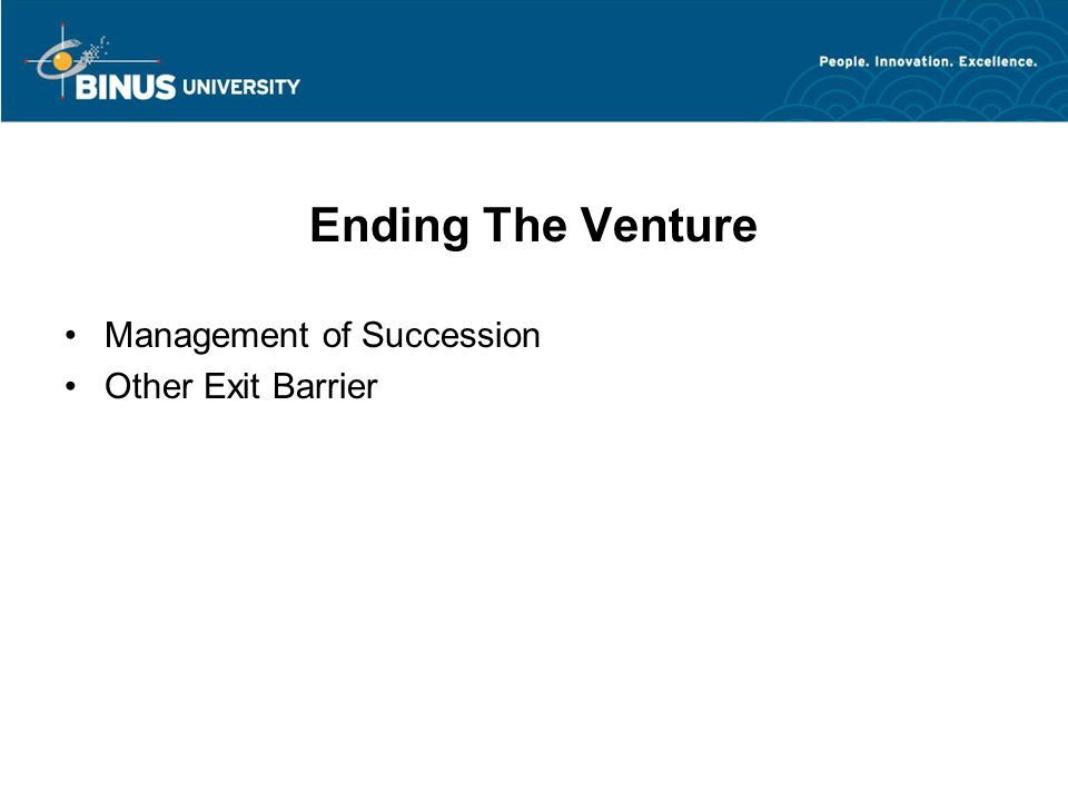 Ending The Venture Management of Succession Other Exit Barrier