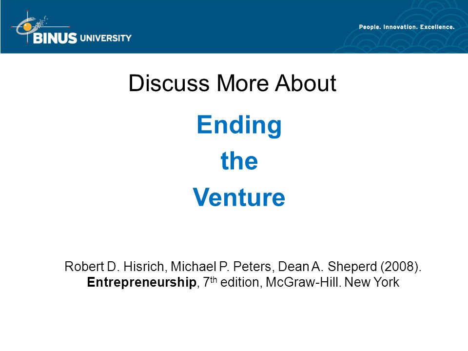 Ending the Venture McGraw-Hill/Irwin Entrepreneurship, 7/e Copyright © 2008 The McGraw-Hill Companies, Inc.