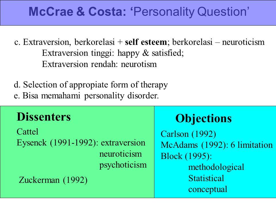 McCrae & Costa: 'Personality Question' c. Extraversion, berkorelasi + self esteem; berkorelasi – neuroticism Extraversion tinggi: happy & satisfied; E