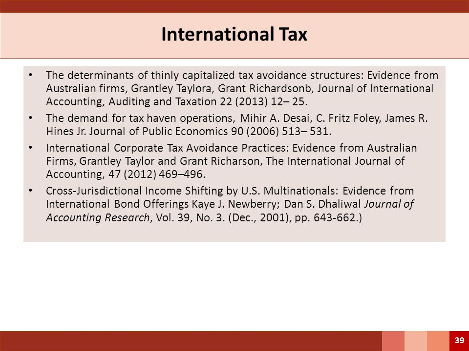 International Tax The determinants of thinly capitalized tax avoidance structures: Evidence from Australian firms, Grantley Taylora, Grant Richardsonb