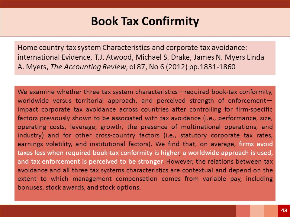 Book Tax Confirmity Home country tax system Characteristics and corporate tax avoidance: international Evidence, T.J. Atwood, Michael S. Drake, James