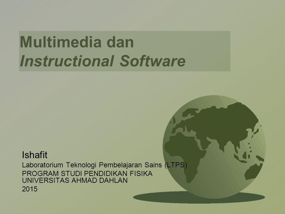 Multimedia dan Instructional Software Ishafit Laboratorium Teknologi Pembelajaran Sains (LTPS) PROGRAM STUDI PENDIDIKAN FISIKA UNIVERSITAS AHMAD DAHLA