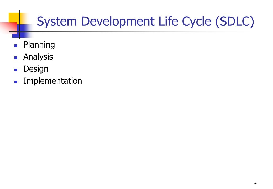 4 System Development Life Cycle (SDLC) Planning Analysis Design Implementation