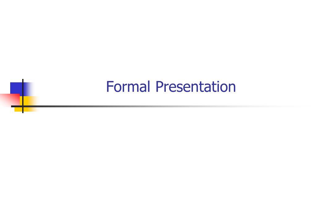 Formal Presentation