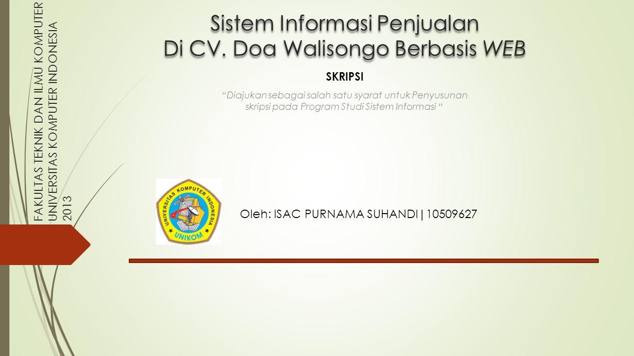  Program yang akan di bangun adalah Sistem Informasi Penjualan Di CV.