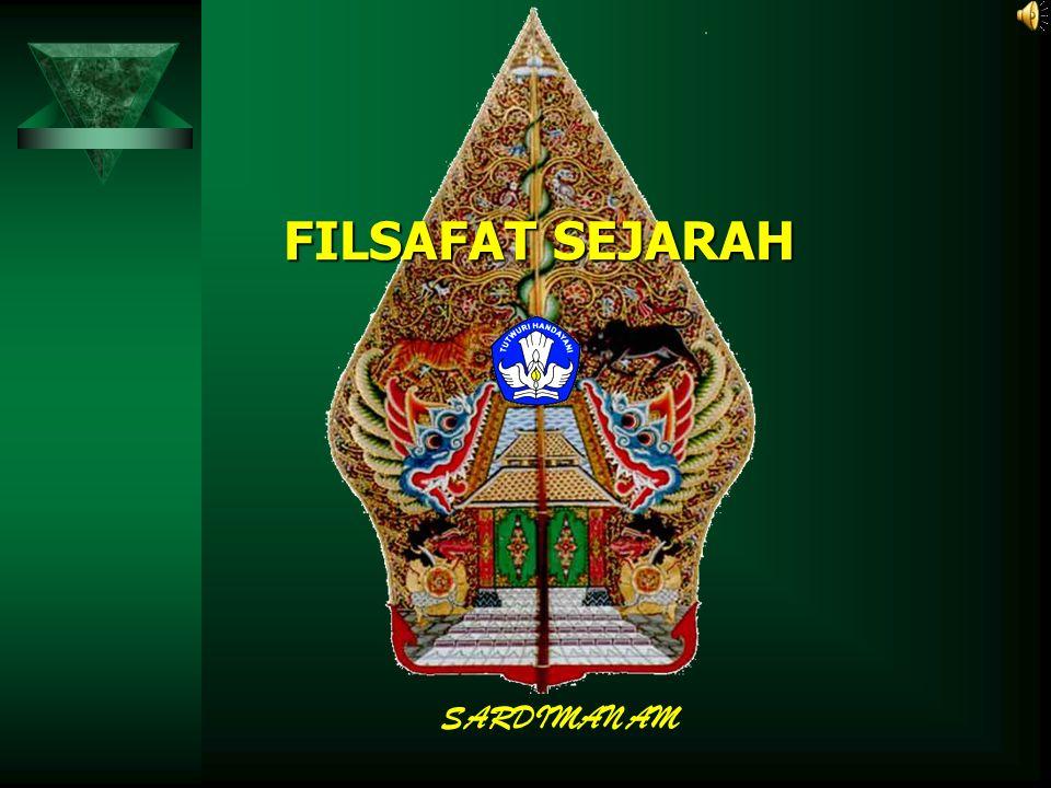 FILSAFAT SEJARAH SARDIMAN AM