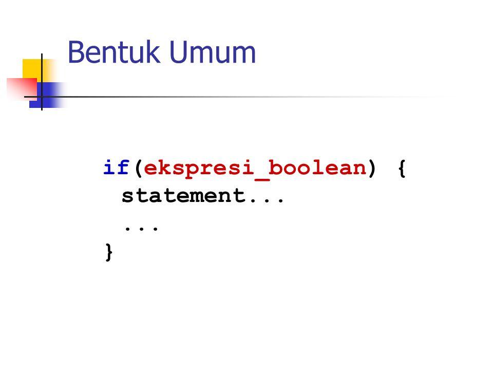Contoh int nilai = 90; if(nilai > 80) { cout<< Lulus ; }