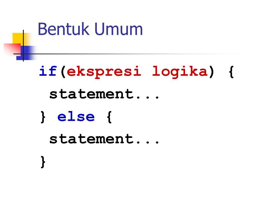 Contoh int nilai = 78; if(nilai > 80) { cout<< Lulus ; } else { cout<< Gagal ; }