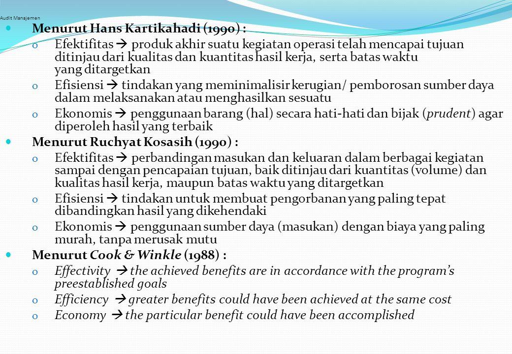 Audit Manajemen Menurut Hans Kartikahadi (1990) : o Efektifitas  produk akhir suatu kegiatan operasi telah mencapai tujuan ditinjau dari kualitas dan