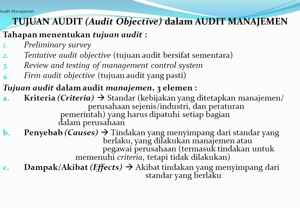 Audit Manajemen APLIKASI AUDIT MANAJEMEN UNTUK MENINGKATKAN EFISIENSI, EFEKTIFITAS dan EKONOMIS Hal yang perlu dievaluasi oleh auditor : 1.