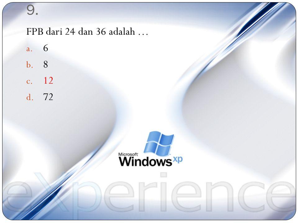 8. 2 2 x 5 x 11 adalh faktorisasi prima dari bilangan … a. 200 b. 220 c. 240 d. 260