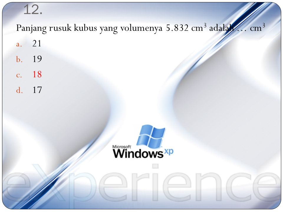 11. Berikut ini yang merupakan bilangan kubik adalah … a. 125 b. 55 c. 49 d. 36