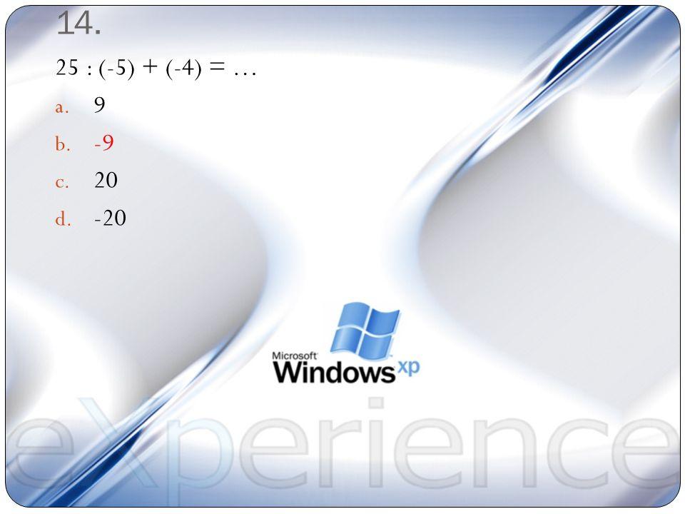 13. Faktor prima dari 336 adalah … a. 2 x 3 x 7 b. 2, 3, 7 c. 24, 3, 7 d. 24 x 3 x 7