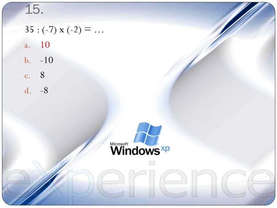 14. 25 : (-5) + (-4) = … a. 9 b. -9 c. 20 d. -20